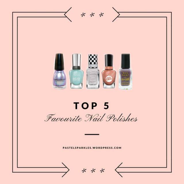 Top 5 Favourite Nail Polishes